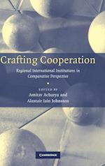 Crafting Cooperation af Alastair Iain Johnston, Amitav Acharya