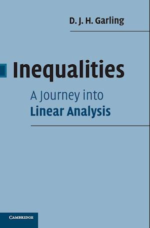 Inequalities: A Journey into Linear Analysis