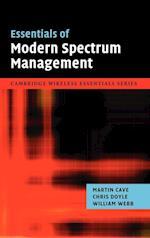 Essentials of Modern Spectrum Management (The Cambridge Wireless Essentials Series)