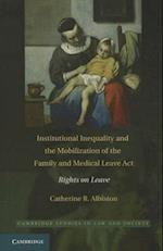 Institutional Inequality and the Mobilization of the Family and Medical Leave Act (Cambridge Studies in Law and Society)