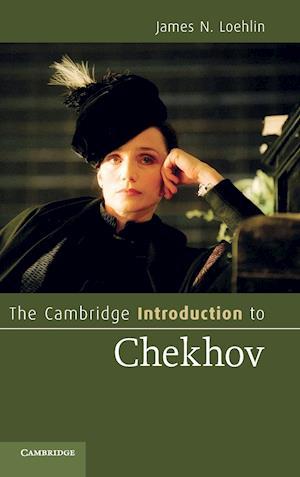 The Cambridge Introduction to Chekhov