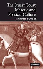 The Stuart Court Masque and Political Culture af Martin Butler