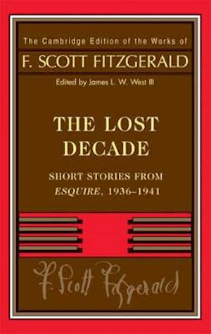 Bog hardback Fitzgerald: The Lost Decade af James L W West Iii F Scott Fitzgerald