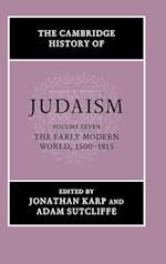 The Cambridge History of Judaism: Volume 7, The Early Modern World, 1500-1815 (CAMBRIDGE HISTORY OF JUDAISM)