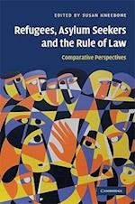 Refugees, Asylum Seekers and the Rule of Law