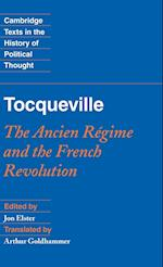 Tocqueville: The Ancien Regime and the French Revolution
