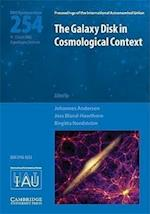 The Galaxy Disk in Cosmological Context (IAU S254) (Proceedings of the International Astronomical Union Symposia And Colloquia)