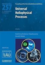 Universal Heliophysical Processes (IAU S257) (Proceedings of the International Astronomical Union Symposia And Colloquia)
