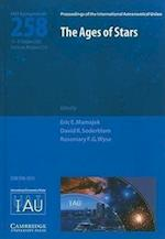 The Ages of Stars (IAU S258) (Proceedings of the International Astronomical Union Symposia And Colloquia)