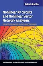 Nonlinear RF Circuits and Nonlinear Vector Network Analyzers (The Cambridge Rf and Microwave Engineering Series)