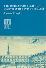 The Business Community of Seventeenth-Century England af Richard Grassby