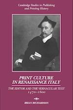 Print Culture in Renaissance Italy: The Editor and the Vernacular Text, 1470 1600