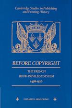 Before Copyright: The French Book-Privilege System 1498 1526