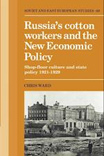Russia's Cotton Workers and the New Economic Policy af Chris Ward