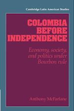 Colombia before Independence af Alan Knight, Anthony Mcfarlane