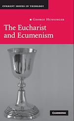 The Eucharist and Ecumenism (CURRENT ISSUES IN THEOLOGY, nr. 6)
