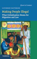 Making People Illegal (Law in Context)