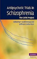 Antipsychotic Trials in Schizophrenia (Cambridge Medicine Hardcover)