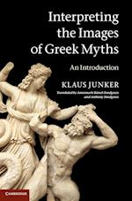 Interpreting the Images of Greek Myths af Anthony Snodgrass, Annemarie Kunzl Snodgrass, Klaus Junker