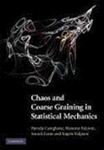 Chaos and Coarse Graining in Statistical Mechanics af Patrizia Castiglione, Massimo Falcioni, Angelo Vulpiani