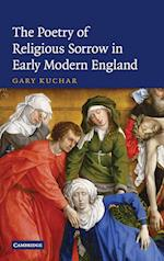 The Poetry of Religious Sorrow in Early Modern England af Gary Kuchar