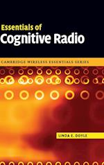 Essentials of Cognitive Radio (The Cambridge Wireless Essentials Series)