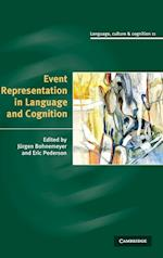 Event Representation in Language and Cognition (Language, Culture, and Cognition, nr. 11)