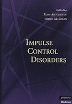 Impulse Control Disorders af Elias Aboujaoude, Lorrin M. Koran