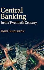 Central Banking in the Twentieth Century