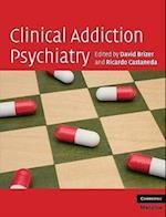 Clinical Addiction Psychiatry (Cambridge Medicine Hardcover)