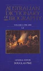 Australian Dictionary of Biography Volume 2 (AUSTRALIAN DICTIONARY OF BIOGRAPHY, nr. 2)