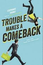 Trouble Makes a Comeback