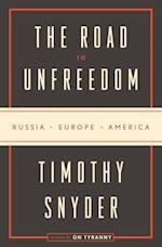 The Road to Unfreedom af Timothy Snyder
