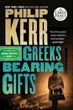 Greeks Bearing Gifts (Bernie Gunther Novel, nr. 13)