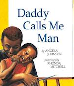 Daddy Calls Me Man (Richard Jackson Books Orchard)
