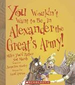 You Wouldn't Want To Be In Alexander The Great's Army! (You Wouldn't Want to)