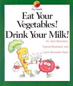 Eat Your Vegetables, Drink... af Alvin Silverstein