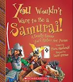 You Wouldn't Want to Be a Samurai! (You Wouldn't Want to)
