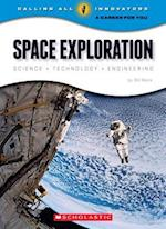 Space Exploration (Calling All Innovators A Career for You)