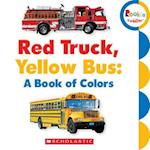 Red Truck, Yellow Bus (Rookie Toddler)