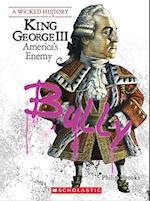 King George III (Wicked History Hardcover)