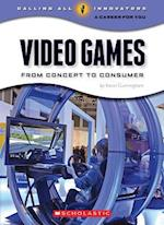 Video Games (Calling All Innovators A Career for You)