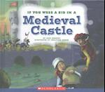 If You Were a Kid in a Medieval Castle (If You Were a Kid)
