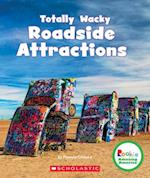 Totally Wacky Roadside Attractions (Rookie Amazing America)