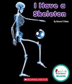I Have a Skeleton (Rookie Read-About Health)