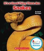 It's a Good Thing There Are Snakes (Rookie Read-About Science)