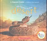 My Home in the Desert (Rookie Poetryanimal Homes)