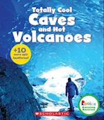 Totally Cool Caves and Hot Volcanoes (Rookie Amazing America)