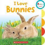 I Love Bunnies (Rookie Toddler)