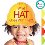 What Hat Goes With That? (Rookie Toddler)